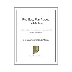 CARLIN Yves & MAHIEU Claudy : Five easy fun pieces for mallets