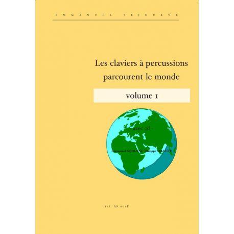 SEJOURNE E. et VELLUET P. : Les claviers à percussions parcourent le monde Vol. 1