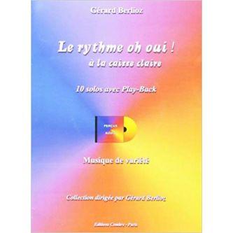 BERLIOZ Gérard :Le rythme oh oui! à la caisse claire