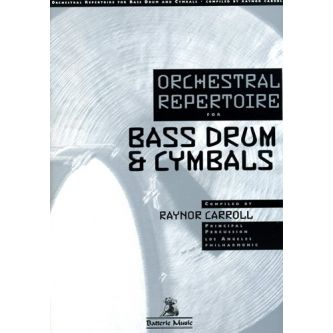 RAYNOR Carroll : Orchestral repertoire for the bass drum & cymbals