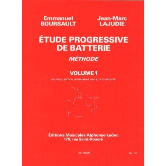 BOURSAULT et LAJUDIE : Etude Progressive de Batterie Vol. 1