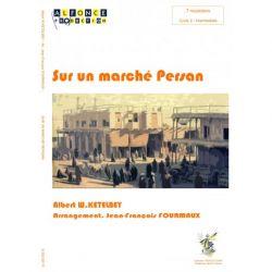 FOURMEAUX Jean-Francois (arr.) : Sur un marché persan