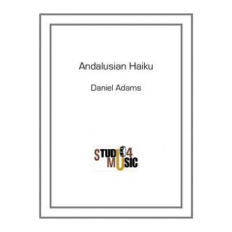 ADAMS Daniel : Andalusian Haiku