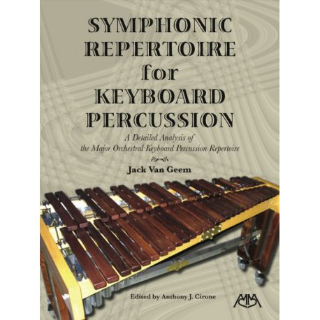 VAN GEEM Jack : Symphonic repertoire for keyboard percussion