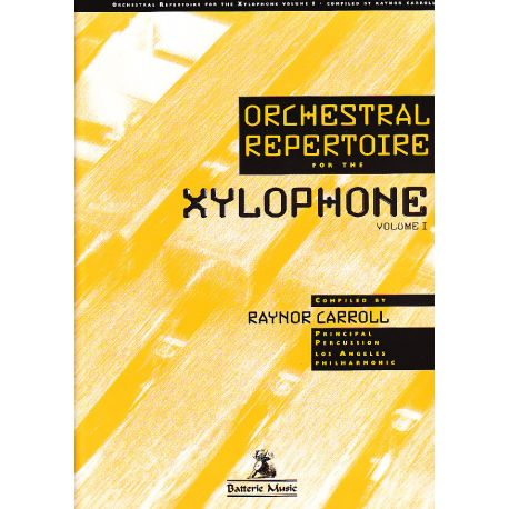 CARROL Raynor : Orchestral repertoire for the xylophone Vol. I