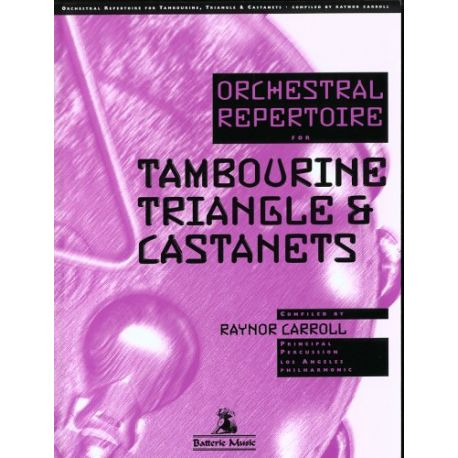 CARROL Raynor : Orchestral repertoire for the tambourine, triangle, castagnets