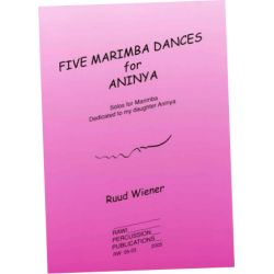 WIENER Ruud : Five marimba dances for Aninya