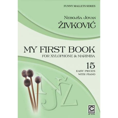 ZIVKOVIC Nebojsa Jovan : My first book for Xylophone and Marimba